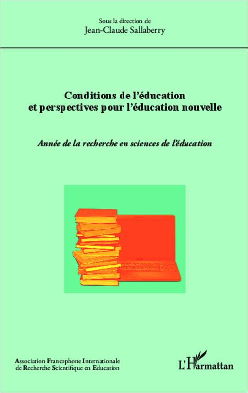 CONDITIONS DE L'EDUCATION ET PERSPECTIVES POUR L'EDUCATION NOUVELLE
